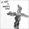 "DD Owen & Shitty Life- S/T 7"" ~LTD TO 200! - Goodbye Boozy - Dead Beat Records"