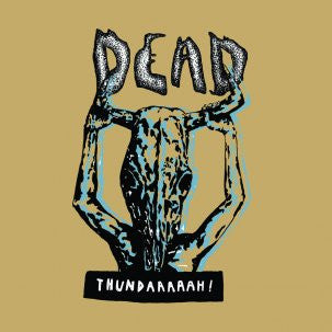 Dead- Thundaaaaah! LP ~200 COPIES PRESSED! - Wantage - Dead Beat Records