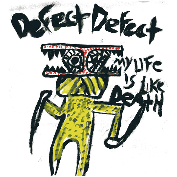 "Defect Defect- My Life Is Like Death 7"" ~EX ARCTIC FLOWERS!"