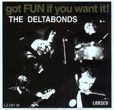 "The Deltabonds - Got Fun If You Want It 10"" LTD TO 500! - Larsen - Dead Beat Records"