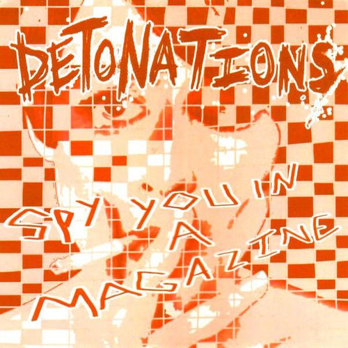 "Detonations- Spy You In A Magazine 7"" ~EX DRAGS!"