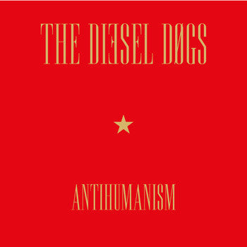 Diesel Dogs- Antihumanism LP ~200 HAND NUMBERED! - Ghost Highway - Dead Beat Records