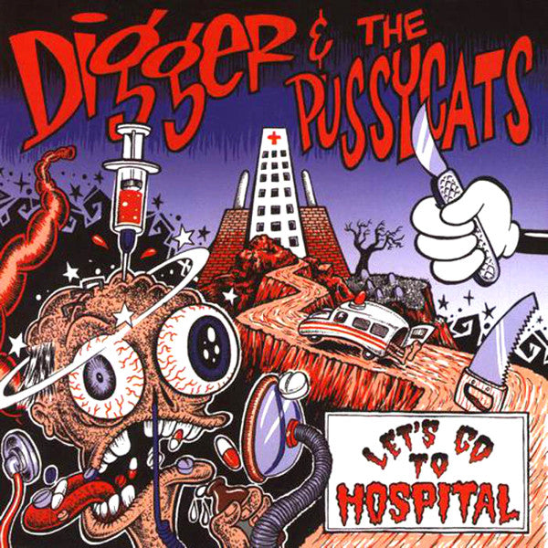 Digger & The Pussycats - Let's Go To Hospital  LP - Ptrash - Dead Beat Records
