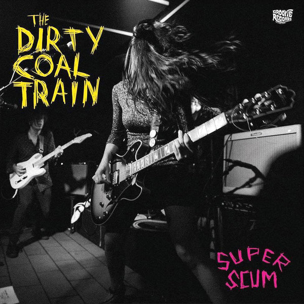 Dirty Coal Train- Super Scum LP ~GROOVIE RECORDS!