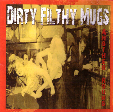 Dirty Filthy Mugs- 'Another Round' CD - Brapp - Dead Beat Records