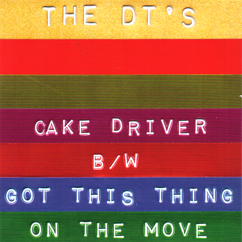 "The DT's- Cake Driver 7"" ~RARE GREEN WAX LTD TO 100!"