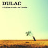 Dulac- First Of The Last Chords LP ~SWIZ!