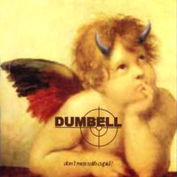 Dumbell- Don't Mess With Cupid LP ~ZEKE!
