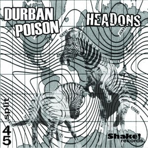 "DURBAN POISON/HEADONS - Split 7"" ~200 PRESSED! - Shake - Dead Beat Records"