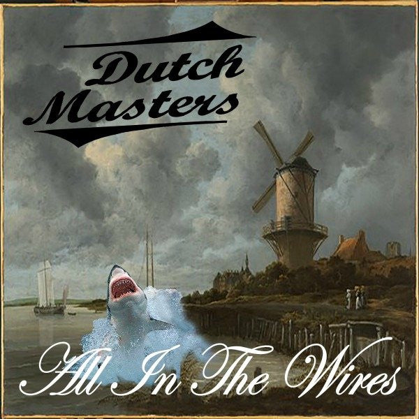 Dutch Masters- All In The Wires LP ~EX OBLIVIANS! - Spacecase - Dead Beat Records