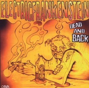 ELECTRIC FRANKENSTEIN- 'Dead And Back' LP - Tornado Ride - Dead Beat Records