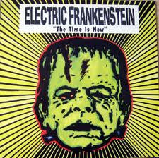 ELECTRIC FRANKENSTEIN- The Time Is Now LP ~1ST PRESS FROM 1996 - Demolition Derby - Dead Beat Records