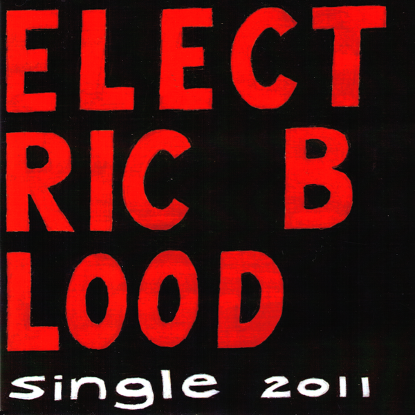"Electric Blood- Single 2011 7"" ~EX THE CLEAN/THE BATS!"