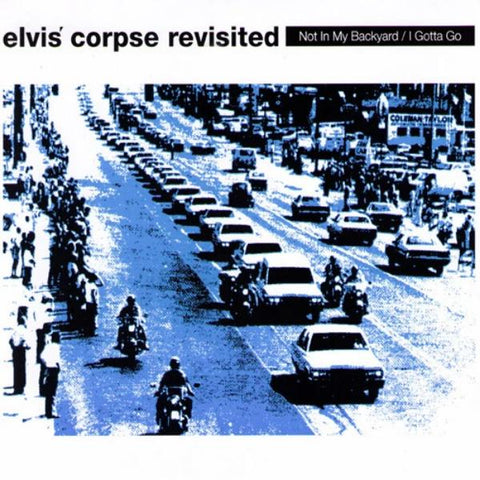 "Elvis' Corpse Revisited- Not In My Backyard 7"" ~GUN CLUB! - Unrecording - Dead Beat Records"