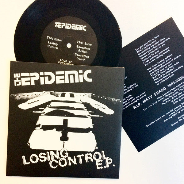 "Epidemic- Losing Control 7"" ~PRE SADIST! - Loud Punk - Dead Beat Records"