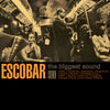 Escobar- The Biggest Sound LP ~NIRVANA!