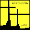 Estranged- Static Thoughts LP ~ARCTIC FLOWERS!