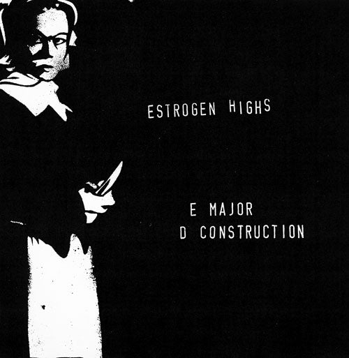 "Estrogen Highs- D Construction 7"" - Estrogen - Dead Beat Records"