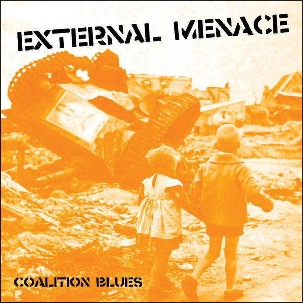 External Menace- Coalition Blues LP ~REISSUE!