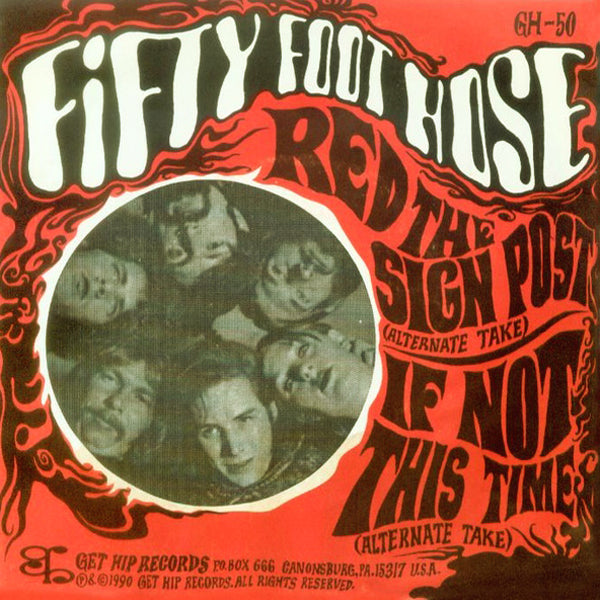 "Fifty Foot Hose- Red The Sign Post 7"" ~RARE UNRELASED VERSIONS RECORDED IN 1967!"
