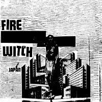 "Fire Witch- Japan 10"" ~335 PRESSED! - Wantage - Dead Beat Records"