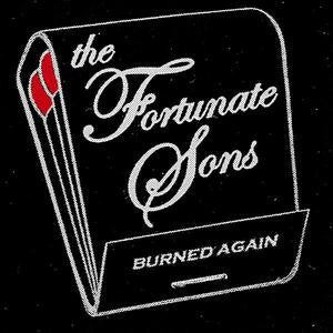 Fortunate Sons- Burned Again LP ~NEW BOMB TURKS! - High Society International - Dead Beat Records