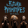 Future Primitives- Into The Primitive LP ~BLACK AND WHITE SPLAT WAX! - Groovie - Dead Beat Records