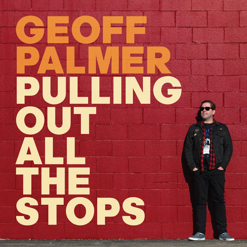 Geoff Palmer- Pulling Out All The Stop LP ~EX QUEERS / CONNECTION / NOBODYS!