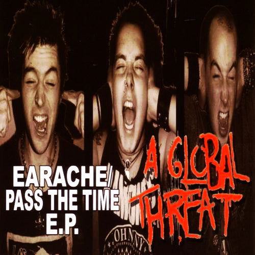 A Global Threat- Earache/Pass The Time CD - Rodent Popsicle - Dead Beat Records