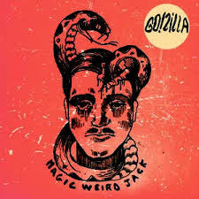 GO!ZILLA- Magic Weird Jack LP ~MUDHONEY! - Beast - Dead Beat Records