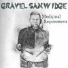 Gravel Samwidge- Medicinal Requirements LP ~UNSANE!
