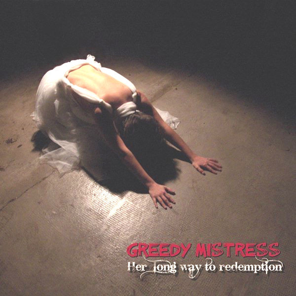 "Greedy Mistress- Her Long Way To Redemption 7"" ~LTD TO 50 WITH CD!"