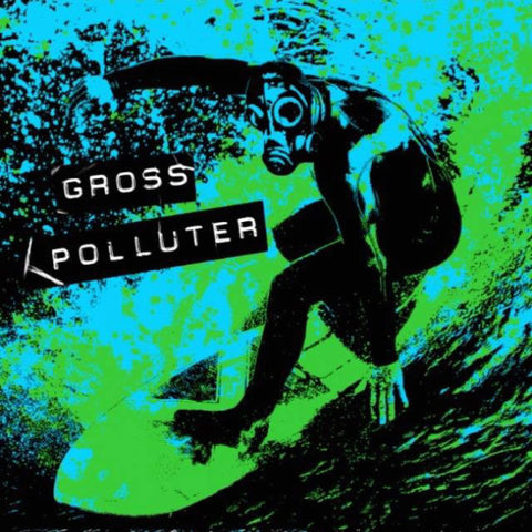 "Gross Polluter- S/T 7"" ~EX SMOGTOWN!"