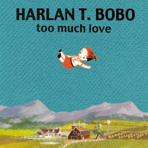Harlan T Bobo- Too Much Love LP ~REIGNING SOUND! - Beast - Dead Beat Records