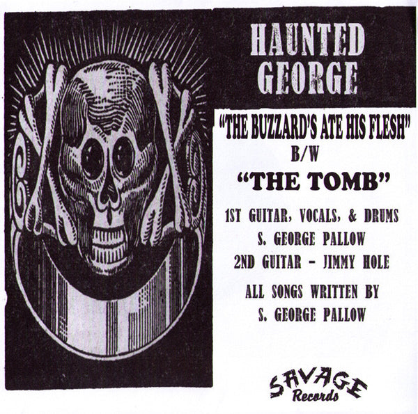 "Haunted George- The Buzzards Ate His Flesh 7"" - Savage - Dead Beat Records"