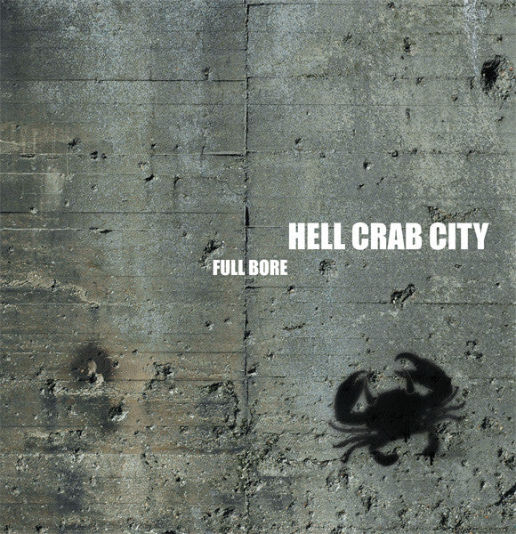 Hell Crab City – Full Bore CD ~FUCKIN KILLER!!! - Turkeyneck - Dead Beat Records