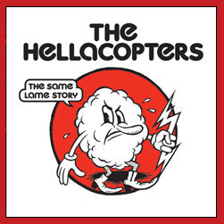 "HELLACOPTERS- 'Same Lame Story' 7"" on WHITE WAX - Bootleg Booze - Dead Beat Records"