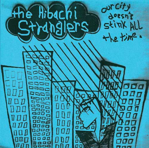 "HIBACHI STRANGLERS- Our City Doesnt Stink All The Time 7"" - Floridas Dying - Dead Beat Records"
