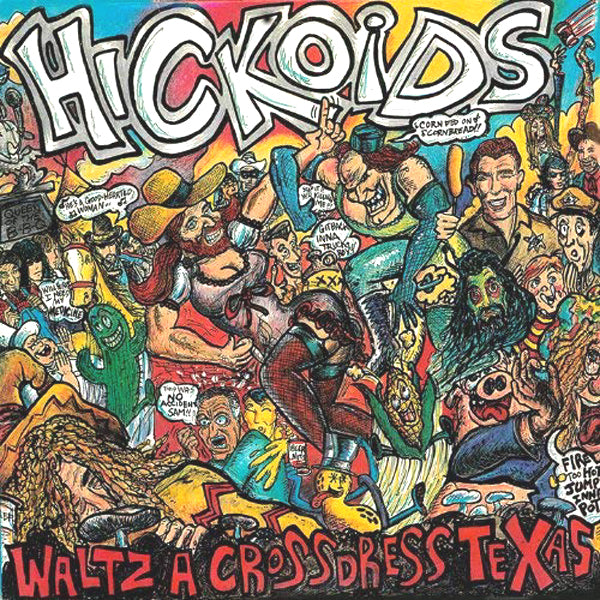 Hickoids- Waltz-A-Crossdress-Texas CD ~REISSUE!