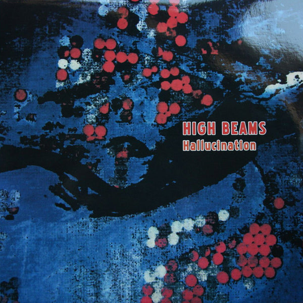 HIGH BEAMS- 'Hallucination' LP ~EX MULLENS - Dead Beat - Dead Beat Records