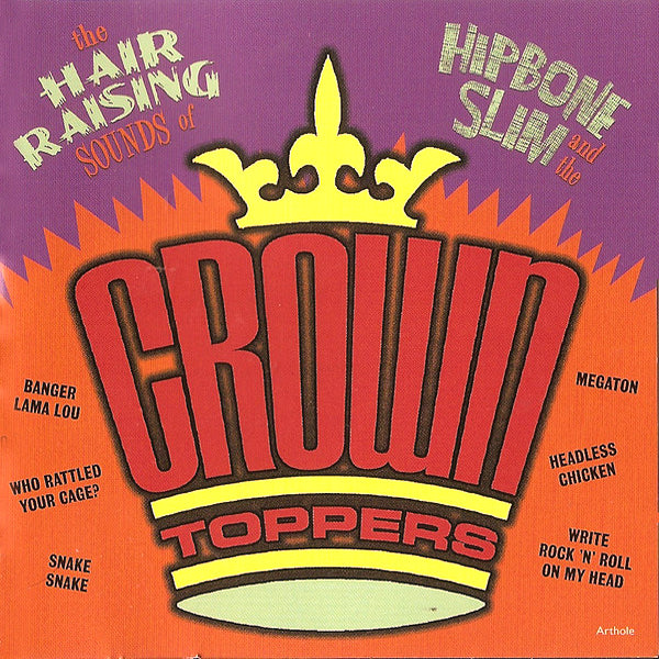 Hipbone Slim & The Crowntoppers- The Hair Raising Sounds Of LP