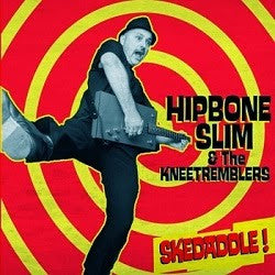 "Hipbone Slim & The Kneetremblers- Skedaddle 7"" ~100 ON RED WAX! - Ghost Highway - Dead Beat Records"
