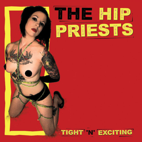The Hip Priests- Tight 'N' Exciting LP - Bootleg Booze - Dead Beat Records