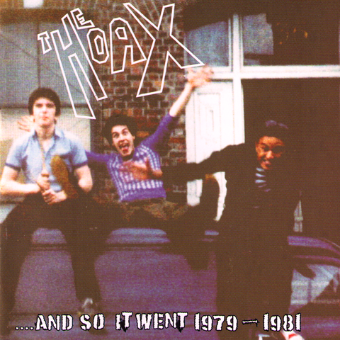 The Hoax- And So It Went 1979 - '81 CD ~REISSUE!