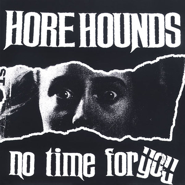 "Horehounds- No Time For You 7"" ~DEVIL DOGS!"