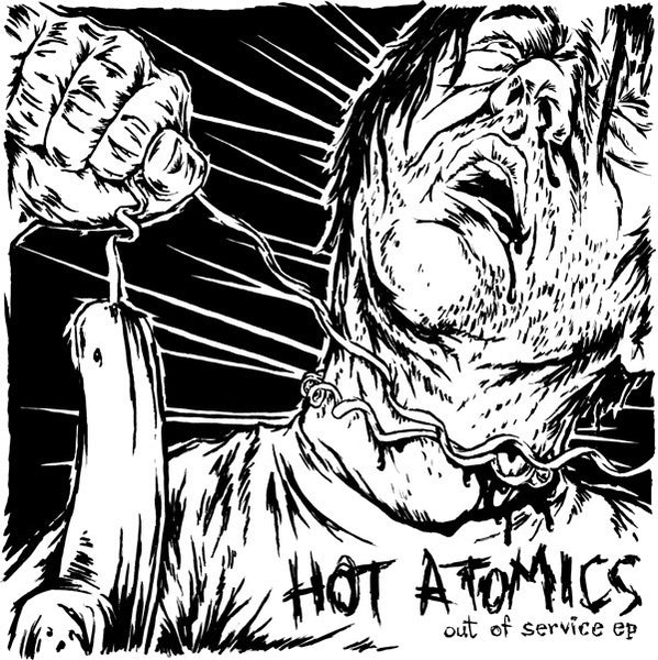 "Hot Atomics- Out Of Service 7"" ~GREY MARBLE WAX! - I Hate Punk Rock - Dead Beat Records"