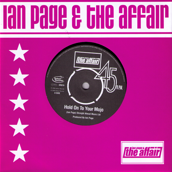 "Ian Page & The Affair- Hold Onto Your Mojo 7"" ~SECRET AFFAIR! - Detour - Dead Beat Records - 1"