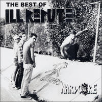 Ill Repute- Best Of CD ~NARDCORE HEROES!! - Mystic - Dead Beat Records