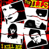 "The Ills- I Kill Me 7"" ~RIP OFF RECORDS!"