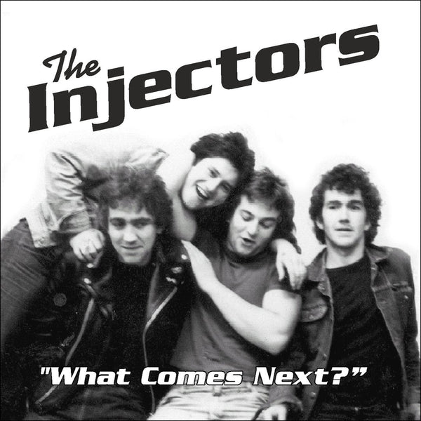 Injectors- What Comes Next? CD ~RARE 1978 RECORDINGS / PRE THE CIRCLES!